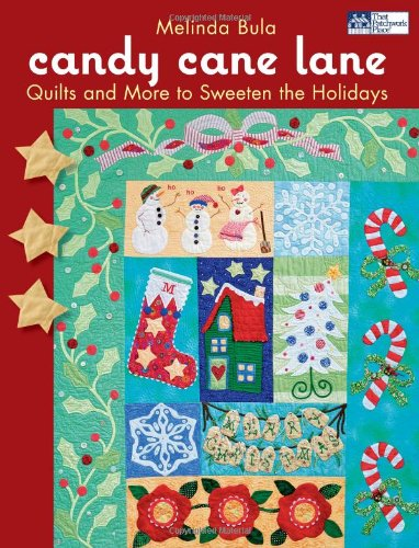 Candy Cane Lane: Quilts and More to Sweeten the ()