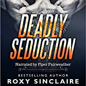 Deadly Seduction: Romantic Secret Agents Series, Book 2 | Roxy Sinclaire