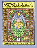 Fantasy Flowers Coloring Book No. 3: 32 Designs in Elaborate Oval-Rectangular Frames (Sacred Design Series)