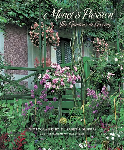 Monet's Passion The Gardens at Giverny 2007 Engagement Calendar - Murray, Elizabeth