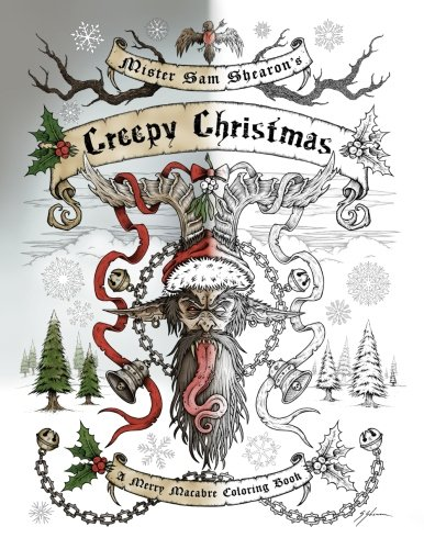 Mister Sam Shearon's Creepy Christmas (A Merry Macabre Coloring Book) ()