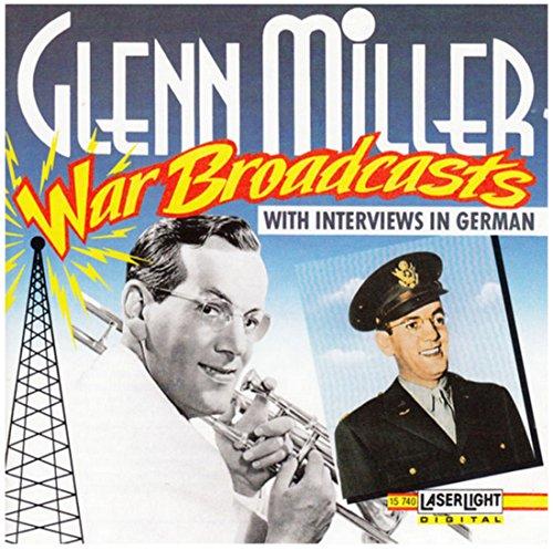 GLENN MILLER - War Broadcasts With Interviews In German - Zortam Music