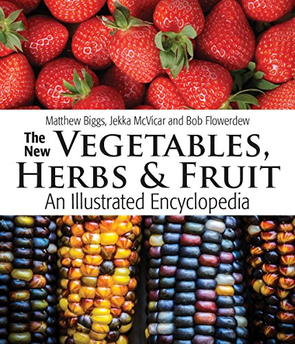 - The New Vegetables, Herbs and Fruit: An Illustrated Encyclopedia