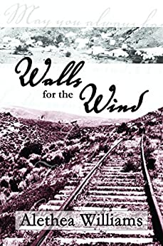 Walls for the Wind by [Williams, Alethea]