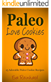 Paleo Love Cookies: 15 Adorable Paleo Cookie Recipes (Gluten Free, Candy, Desserts)