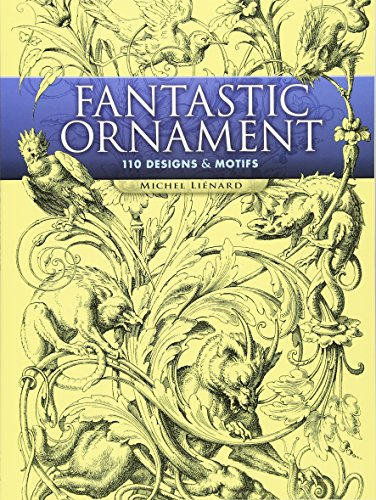 Dover Art (Fantastic Ornament: 110 Designs and Motifs (Dover Pictorial Archive))