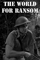 The World For Ransom