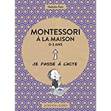 Montessori à la maison - 0-3 ans (French Edition)