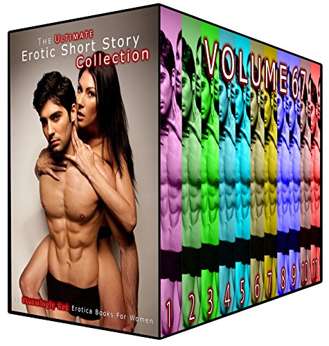 The Ultimate Erotic Short Story Collection 67: 11 Steamingly Hot Erotica Books For Women (English Edition)