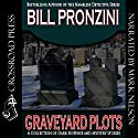 Graveyard Plots: The Best Short Stories of Bill Pronzini Audiobook by Bill Pronzini Narrated by Mark Douglas Nelson