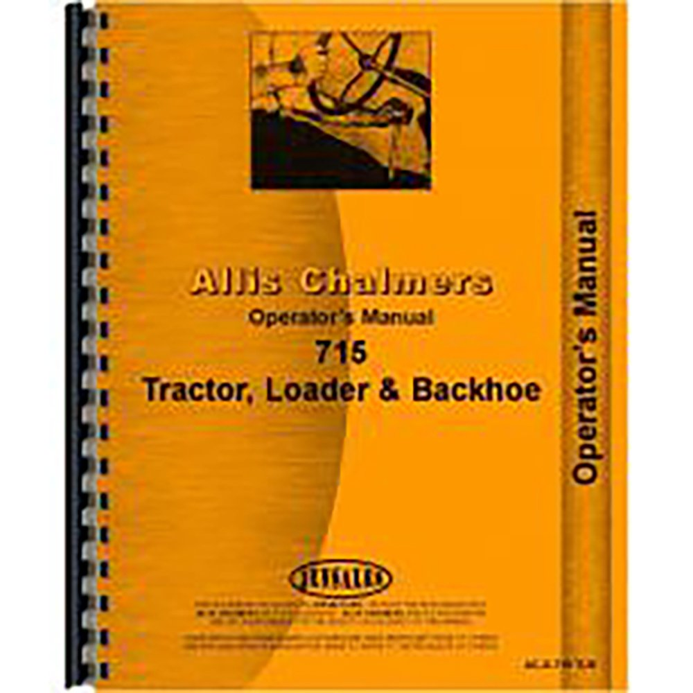 Amazon.com: New Operator's Manual For Allis Chalmers 715 Tractor Loader  Backhoes: Industrial & Scientific