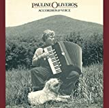 Accordion & Voice by PAULINE OLIVEROS (2007-04-24)