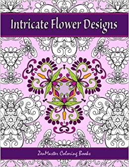 Intricate Flower Designs Adult Coloring Book With Floral Kaleidoscope Books For Grownups Volume 29