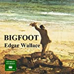 Bigfoot | Edgar Wallace