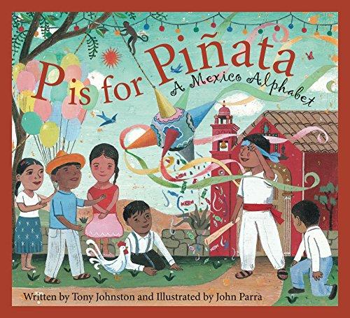 P is for Pinata: A Mexico Alphabet (Discover the - Antonio San Culture Love