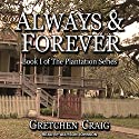 Always & Forever: A Saga of Slavery and Deliverance: Plantation Series, Book 1 Audiobook by Gretchen Craig Narrated by Allyson Johnson