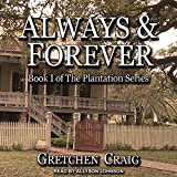 Always & Forever: A Saga of Slavery and Deliverance: Plantation Series, Book 1