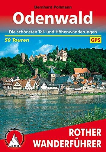 Odenwald: Die schönsten Tal- und Höhenwanderungen. 50 Touren. Mit GPS-Tracks. (Rother Wanderführer)