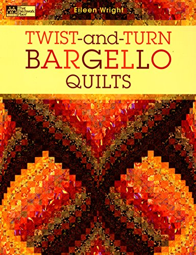 (Martingale & Company That That Patchwork Place Book, Twist-and-Turn Bargello)
