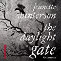 The Daylight Gate Audiobook by Jeanette Winterson Narrated by Sian Thomas