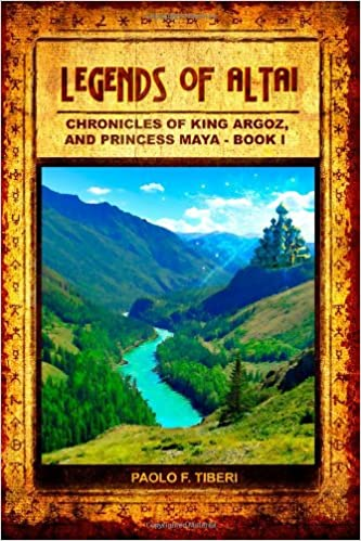 Book Legends of Altai - Book I - Chronicles of King Argoz and Princess Maya: Volume 1