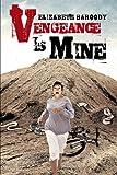 Vengeance Is Mine, Elizabeth Baroody, 1466929146