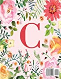 C: Monogram Initial C Notebook for Women and Girls, Pink Floral 8.5 x 11