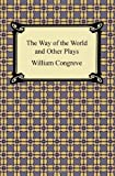 The Way of the World and Other Plays, William Congreve, 1420942727