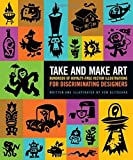 Take and Make Art: Hundreds of Royalty-Free Vector Illustrations for Discriminating Designers by Von Glitschka (2014-11-29)