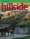 Hillside Landscaping: A Complete Guide to Successful Gardens on Sloping Ground