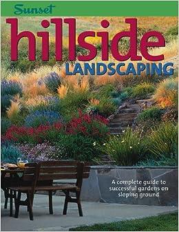 hillside landscaping complete