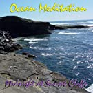 Ocean Meditation, Midnight at Sunset Cliffs - The Sounds of our Planet Series Volume 5