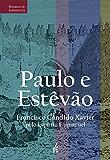 Paulo e Estêvão (Portuguese Edition)