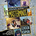 Masterminds Audiobook by Gordon Korman Narrated by Ramon De Ocampo, Kelly Jean Badgley, Tarah Consoli, Mike Rylander, Maxwell Glick