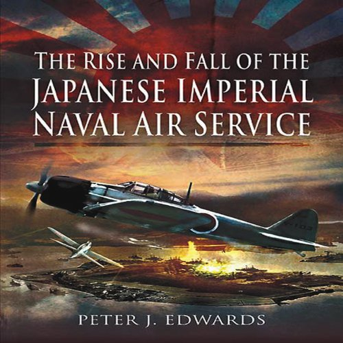 Imperial Air - The Rise and Fall of the Japanese Imperial Naval Air Service