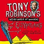 Tony Robinson's Weird World of Wonders: Egyptians | Tony Robinson