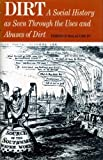 img - for Dirt;: A social history as seen through the uses and abuses of dirt book / textbook / text book