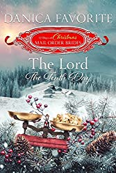 The Lord: The Tenth Day (The 12 Days of Christmas Mail-Order Brides Book 10)