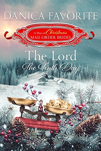 The Lord: The Tenth Day (The 12 Days of Christmas Mail-Order Brides  Book - System Frame Combo