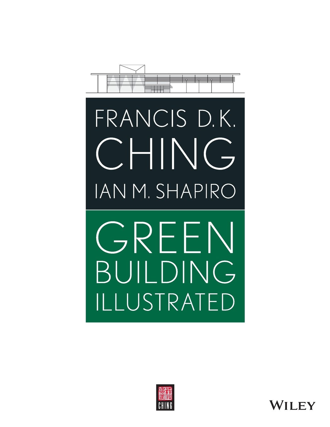 Green Building Illustrated por Francis D. K. Ching