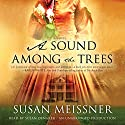 A Sound Among the Trees: A Novel Audiobook by Susan Meissner Narrated by Susan Denaker