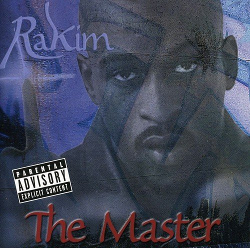 Rakim - The Master [explicit Content]