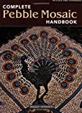 img - for The Complete Pebble Mosaic Handbook book / textbook / text book