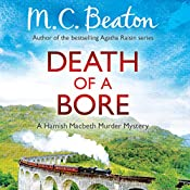 Death of a Bore: Hamish Macbeth, Book 20 | M. C. Beaton