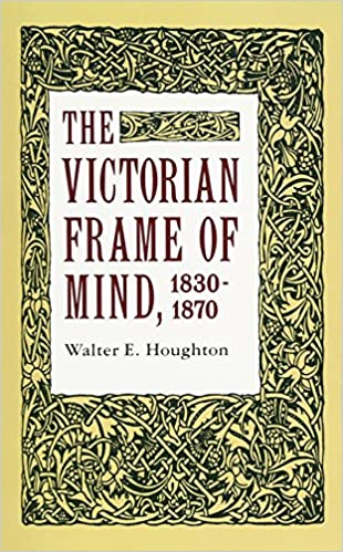 The Victorian Frame of Mind, 1830-1870 (Yale Paperbound, Y-99 ...