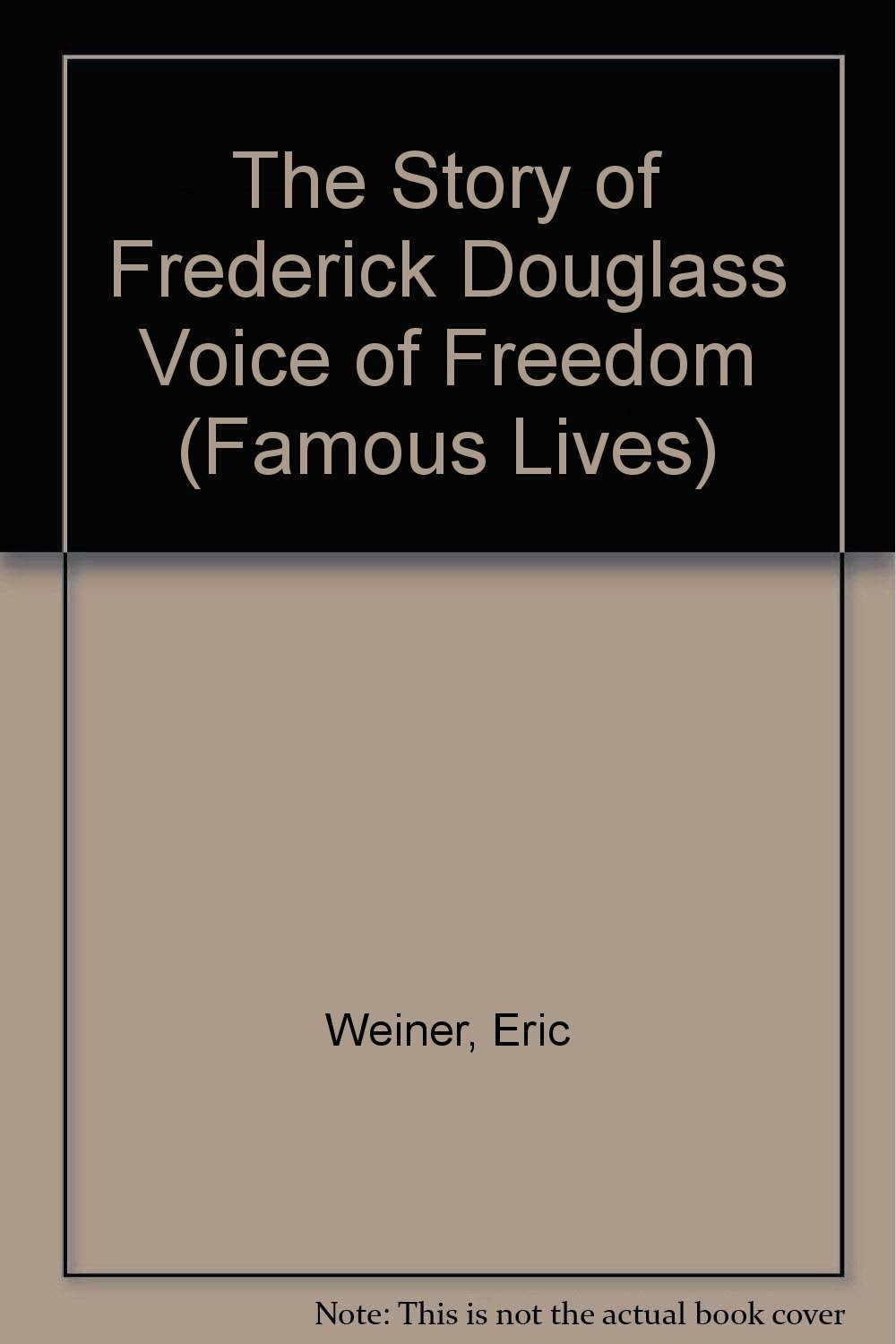 The Story of Frederick Douglass Voice of Freedom (Famous Lives)