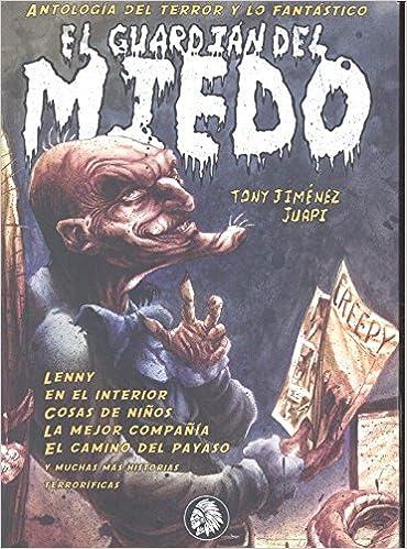 El guardián el miedo (Abraxas): Amazon.es: Tony Jiménez Martín, Juapi: Libros