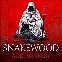 Snakewood Hörbuch von Adrian Selby Gesprochen von: Joe Jameson