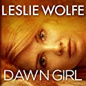 Dawn Girl: A Gripping Serial Killer Thriller Audiobook by Leslie Wolfe Narrated by Todd Waites