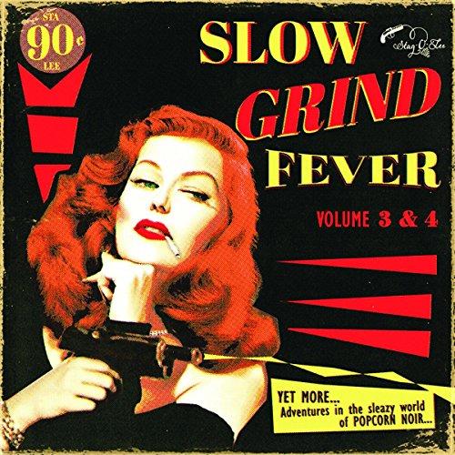 Slow Grind Fever 3 4